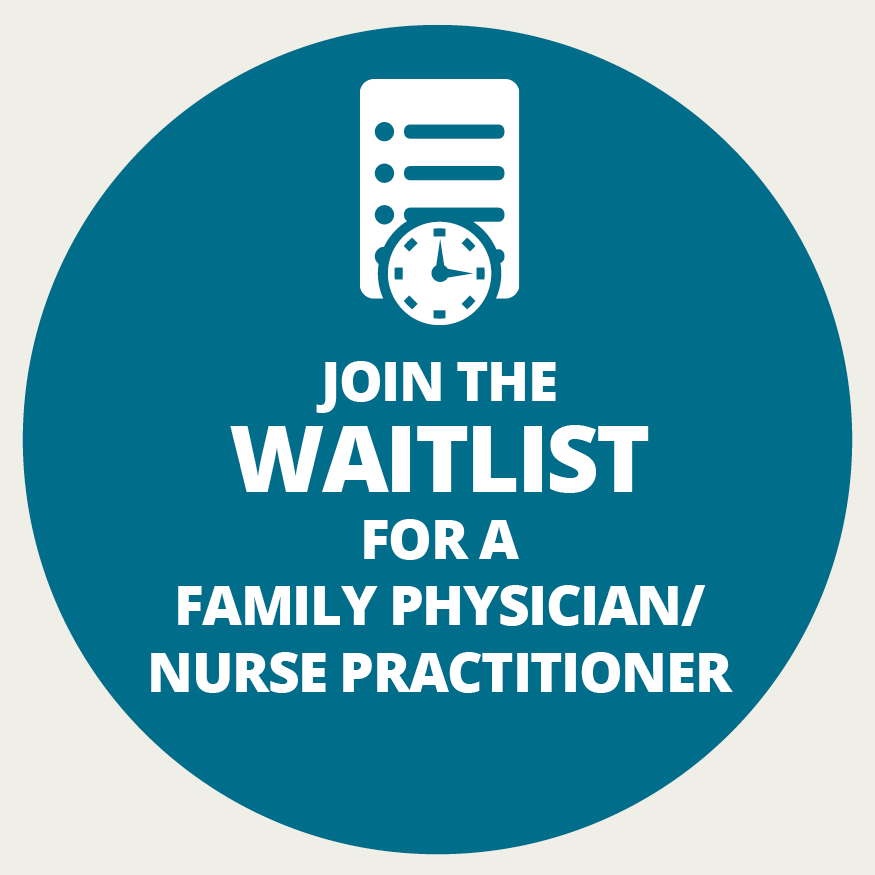 Join the Waitlist for a Family Physician/Nurse Practitioner